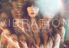 """Sophia Black """"Vibration"""""""