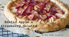 Strawberry and Apple Galette recipe -- sounds delicious!  #fall4strawberries @castrawberries #spons