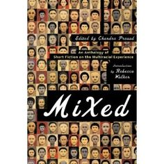 "Book: ""Mixed: An Anthology of Short Fiction on the Multiracial Experience"" by Chandra Prasad"