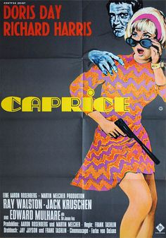 3/28/14 10:46a Doris Day Richard Harris ''CAPRICE'' Frank Tashlin 1967 German poster Cool Posters, Film Posters, American Singers, American Actress, Doris Day Movies, 1967 Fashion, Hooray For Hollywood, I Love Lucy, Wal