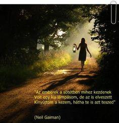 """""""Az emberek a sötétben mihez kezdenek, volt egy kis lámpásom, de az is elveszett, kinyújtom a kezem, hátha te is azt teszed..."""" (Neil Gaiman: Amerikai istenek) - A kép forrása: Szép képek-idézetek-minden mi irodalom # Facebook"""