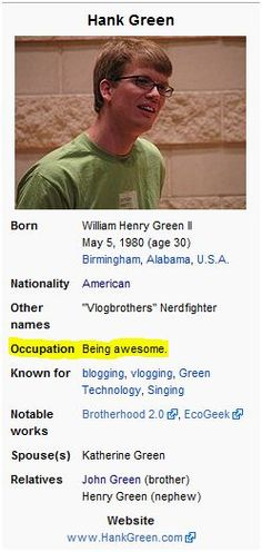 That is every nerdfighter's occupation. That and fighting the disease known as World Suck. You're welcome. xD
