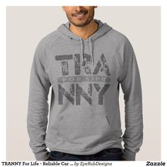 TRANNY For Life - Reliable Car Transmissions, Gray Hoodie for Automotive Enthusiasts, for Skilled Auto Mechanics and Technicians, for Transgender and Transsexual Rights Advocates and for Proud Social Justice Warriors of Gender Equality Movement - #automotive #lgbt #transmission #tranny #mechanic #ladyboy #carengine #shemale #autorepair #tgirls #carmechanic #transsexual #carrepair #transgender #genderidentity