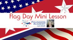 Free Flag Day Mini Lesson from Founders Academy Creative Teaching, Teaching Kids, American Symbols, American Flag, Enrichment Activities, School Themes, High School Students, Summer Ideas, Summer Fun