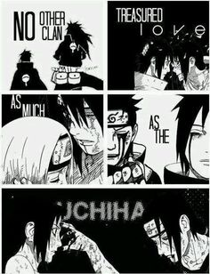 This stopped my fan girl heart. I love how much the meaning of these words perfectly sums up the behaviors of the Uchiha clan.