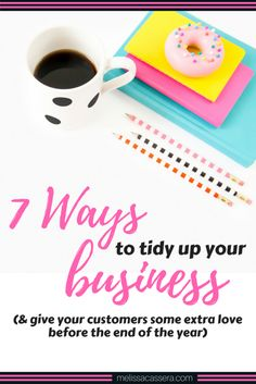 Here are 7 fun ways to tidy up your business and give your customers some extra love before the end of the year.