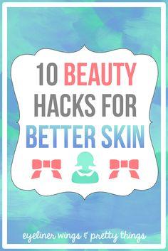 10 Beauty Hacks for Better Skin - Skin Tips // ew & pt
