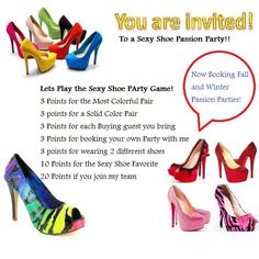 Nothing better than a Sexy Shoe Passion Party to let rock your inner DIVA! Call your girlfriends and let your SEXY shine!! Ready for fun? It is easy at picking a date...I will take care of the rest .
