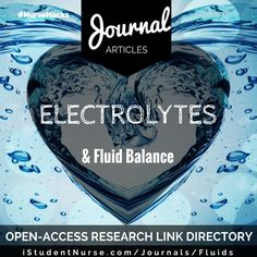 Electrolytes & Fluid Balance Science Journal Articles: Open-Access, Peer-Reviewed Collection for Nurses & Nursing Students. EBP Research Studies, Literature Reviews, & Meta Analysis at iStudentNurse