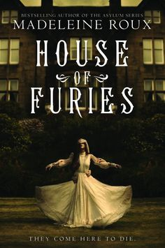 House of Furies by Madeleine Roux (Redesign)