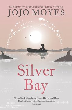 """Read """"Silver Bay 'Surprising and genuinely moving' - The Times"""" by Jojo Moyes available from Rakuten Kobo. A newly rejacketed edition of the 2007 novel Silver Bay by Jojo Moyes, the bestselling author of Me Before You and two-t. Got Books, Books To Read, Silver Bay, Reading Material, What To Read, Book Photography, Fiction Books, Love Book, Bestselling Author"""