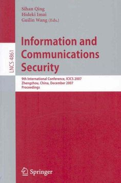 Information and Communications Security: 9th International Conference, Icics 2007, Zhengzhou, China, December 12-...