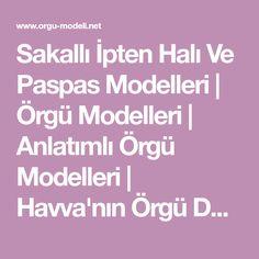 Sakallı İpten Halı Ve Paspas Modelleri | Örgü Modelleri | Anlatımlı Örgü Modelleri | Havva'nın Örgü Dünyası