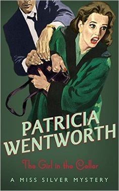 The Girl In The Cellar by Patricia Wentworth