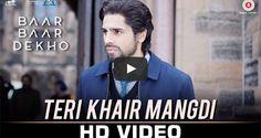 Presenting the song #TeriKhairMangdi sung by #BilalSaeed from the movie #BaarBaarDekho ft. #SidharthMalhotra & #KatrinaKaif