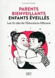 Laurence Dudek, psychothérapeute, nous offre les 10 clés d'une éducation efficace dans son tout nouveau livre « Parents bienveillants, enfants éveillés ». En voici un rapide résumé. 1) Tout ce que nous faisons, nous avons appris le faire Hormis les réflexes organiques (respiration, succion, miction,…), l'enfant apprend en imitant ses parents. Cette imitation passe par la communication non-verbale …