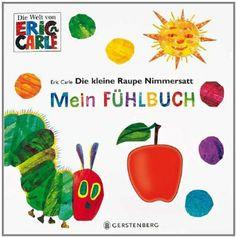 Die kleine Raupe Nimmersatt - Mein Fühlbuch: Amazon.de: Eric Carle: Bücher