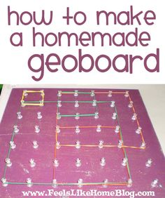 A geoboard is a fun way to learn all kinds of math and spatial relationships - even handwriting. Instructions for making one on the cheap.