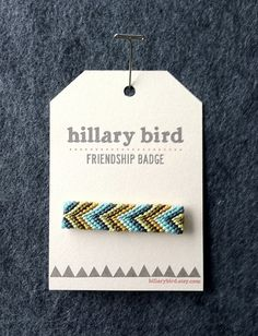 Remember friendship bracelets... how about a friendship badge?