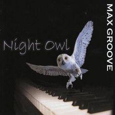 El teclista Max Groove edita en 2013 su disco Night Owl