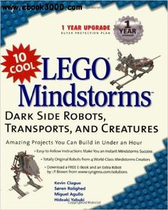 Kevin Clague - 10 Cool LEGO Mindstorms: Dark Side Robots, Transports, and Creatures