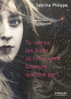 Tu verras, les âmes se retrouvent toujours quelque part - Sabrina Philippe- MAGNIFIQUE- A LIRE ABSOLUMENT Pdf Book, Rick Riordan, Naoshi Komi, Gregory David Roberts, Good Books, Books To Read, Jeff Kinney, Lisa, Relaxation Meditation