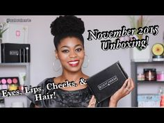 Unboxing BOXYCHARM November 2015! - Eyes, Hair, Cheeks, & Lips! - Natura...