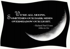 We're all moons...