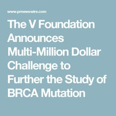 The V Foundation Announces Multi-Million Dollar Challenge to Further the Study of BRCA Mutation