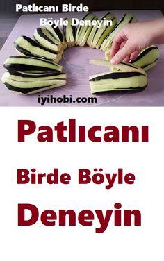 Try the Eggplant- Patlıcanı Birde Böyle Deneyin - Brown Kitchens, Diy Food, Eggplant, Green Beans, Feel Good, Food And Drink, Vegetables, Cooking, Recipes