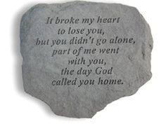 Remembrance Stone - It Broke My Heart to Lose You Sympathy Gifts and Memorials - Our remembrance stone, It Broke My Heart, adds another element to a