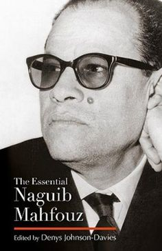 """Read """"The Essential Naguib Mahfouz Novels, Short Stories, Autobiography"""" by available from Rakuten Kobo. A selection of the most important works of Egypt's Nobel literature laureate. Naguib Mahfouz, the first and only writer . Nobel Literature, Naguib Mahfouz, The Essential, Day For Night, Book Authors, Short Stories, Ebooks, Novels, Reading"""