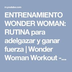 ENTRENAMIENTO WONDER WOMAN: RUTINA para adelgazar y ganar fuerza | Wonder Woman Workout - YouTube