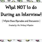 In today's competitive society, it is important for ALL students to know how to approach an interview and what NOT to do in a professional setting! Check out this whole class charades activity that will help them prepare for life after high school! $