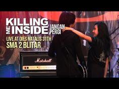 Killing Me Inside - Jangan Pergi (Live at Dies Natalis 31th SMA 2 Blitar)