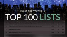 Each year, Wine Spectator editors select the most exciting wines they've reviewed for the Top 100. Here's every list from 2016 back to the debut in 1988, with rank, scores and prices.