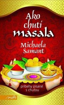 Michaela Samant: Ako chutí masala