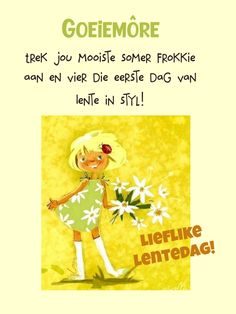 Good Morning Beautiful Images, Goeie More, Afrikaans Quotes, Happy Spring, Spring Time, Words, Fictional Characters, Morning Messages, Knitting Ideas