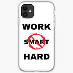 'Work Hard not Smart' iPhone Case by RIVEofficial Ipads, Iphone Case Covers, Laptops, Work Hard, Online Shopping, Phones, Custom Design, It Works, Samsung Galaxy