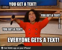 When I'm drunk with my cell phone.