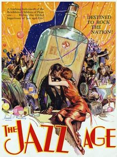 The Jazz Age, 1929 movie poster, A Scathing Indictment of the Bewidered Children of Pleasure Riding the Gilded Juggernaut of Jazz and Gin, drama produced by the patriarch of the Kennedy clan, Joe