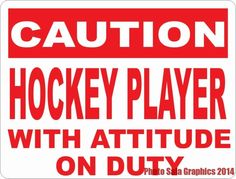 Caution Hockey Player w/Attitude on Duty Sign