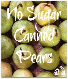 No Sugar Canned Pears - IdlewildAlaska