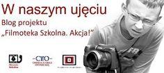 """Blog nauczycielski programu """"Filmoteka Szkolna. Akcja!"""""""