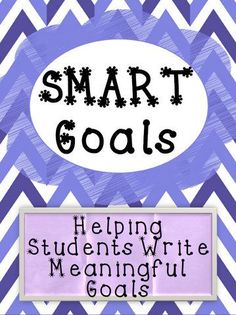 SMART Goals - Helping students write meaningful goals!