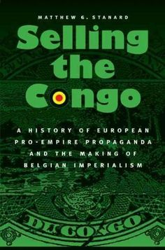 imperialism in the congo The congo free state and the new imperialism (the bedford series in history and culture) - kindle edition by kevin grant download it once and read it on your kindle device, pc, phones or tablets.