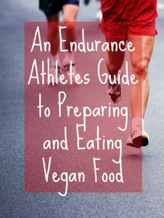 Vegan guide for endurance athletes... it's possible!