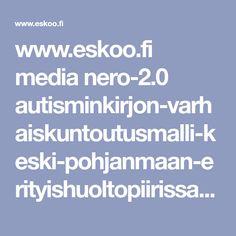 www.eskoo.fi media nero-2.0 autisminkirjon-varhaiskuntoutusmalli-keski-pohjanmaan-erityishuoltopiirissa.pdf