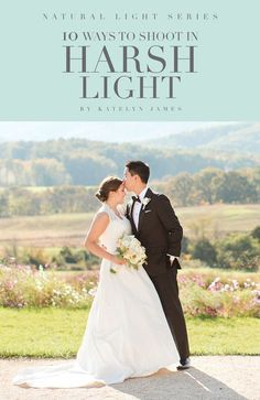 Natural Light Series : Shooting in Harsh Light Mini-Guide | Katelyn James Education | Online Resources for Photographers