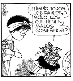 """ Clean all the countries or just those with bad governments. "" Mafalda( by Quino) España I Smile, Make Me Smile, Funny Cute, Hilarious, Mafalda Quotes, Bd Comics, Humor Grafico, Comic Strips, Laugh Out Loud"
